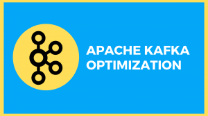 "The image contains the Kafka logo and reads, ""Apache Kafka Optimization."""