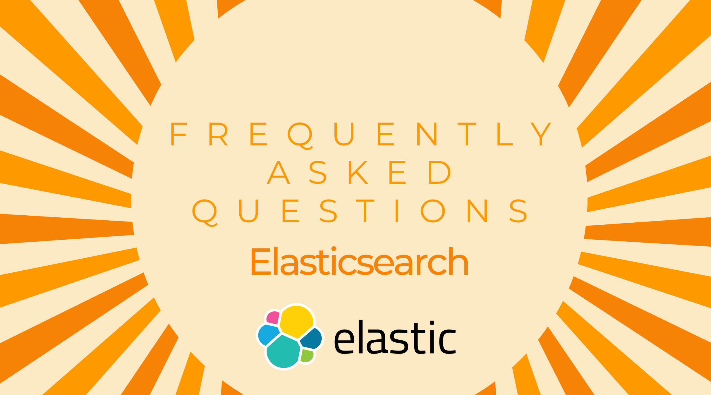 Frequently Asked Questions:  Elasticsearch Consulting