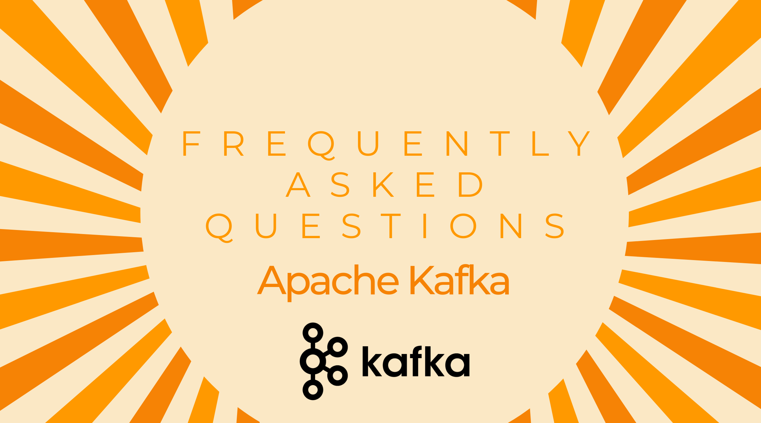 Frequently Asked Questions:  Apache Kafka
