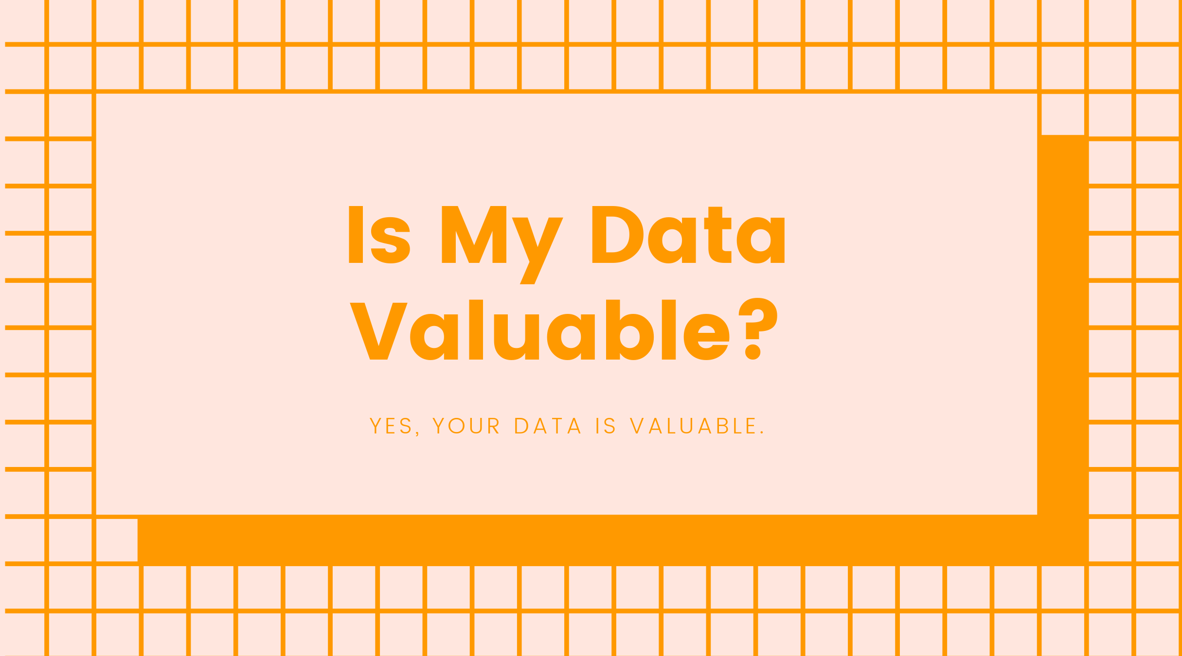 Is my data valuable?