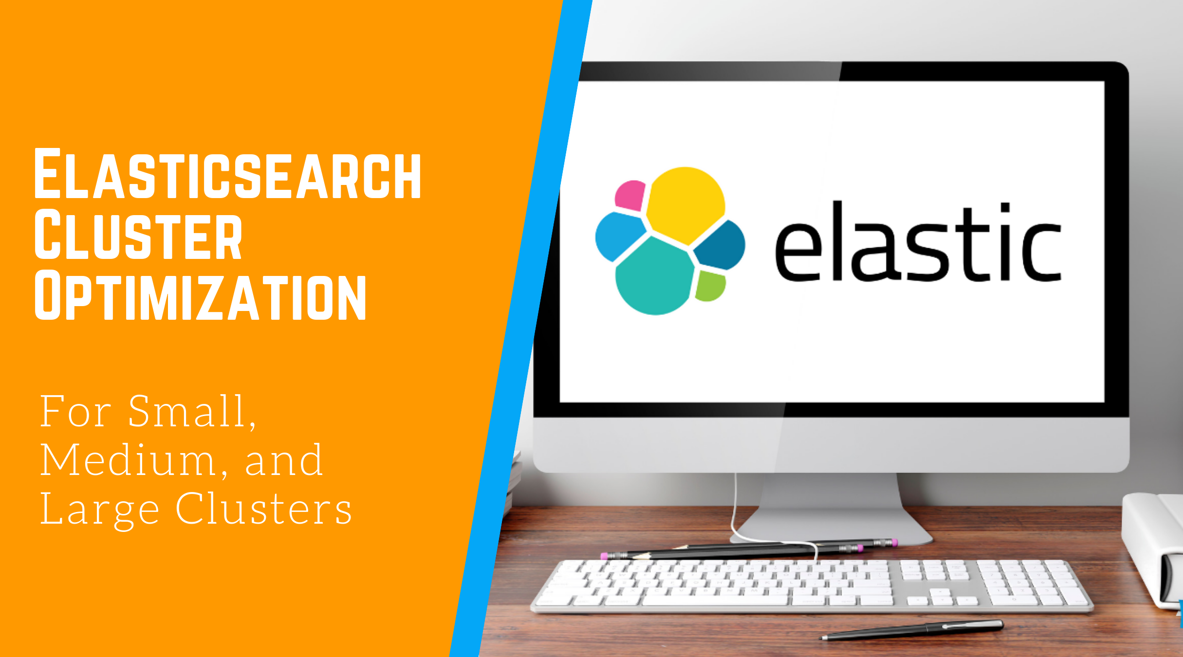 "The image reads ""Elasticsearch Cluster Optimization,"" and the right side contains a picture of a monitor with the Elastic logo."