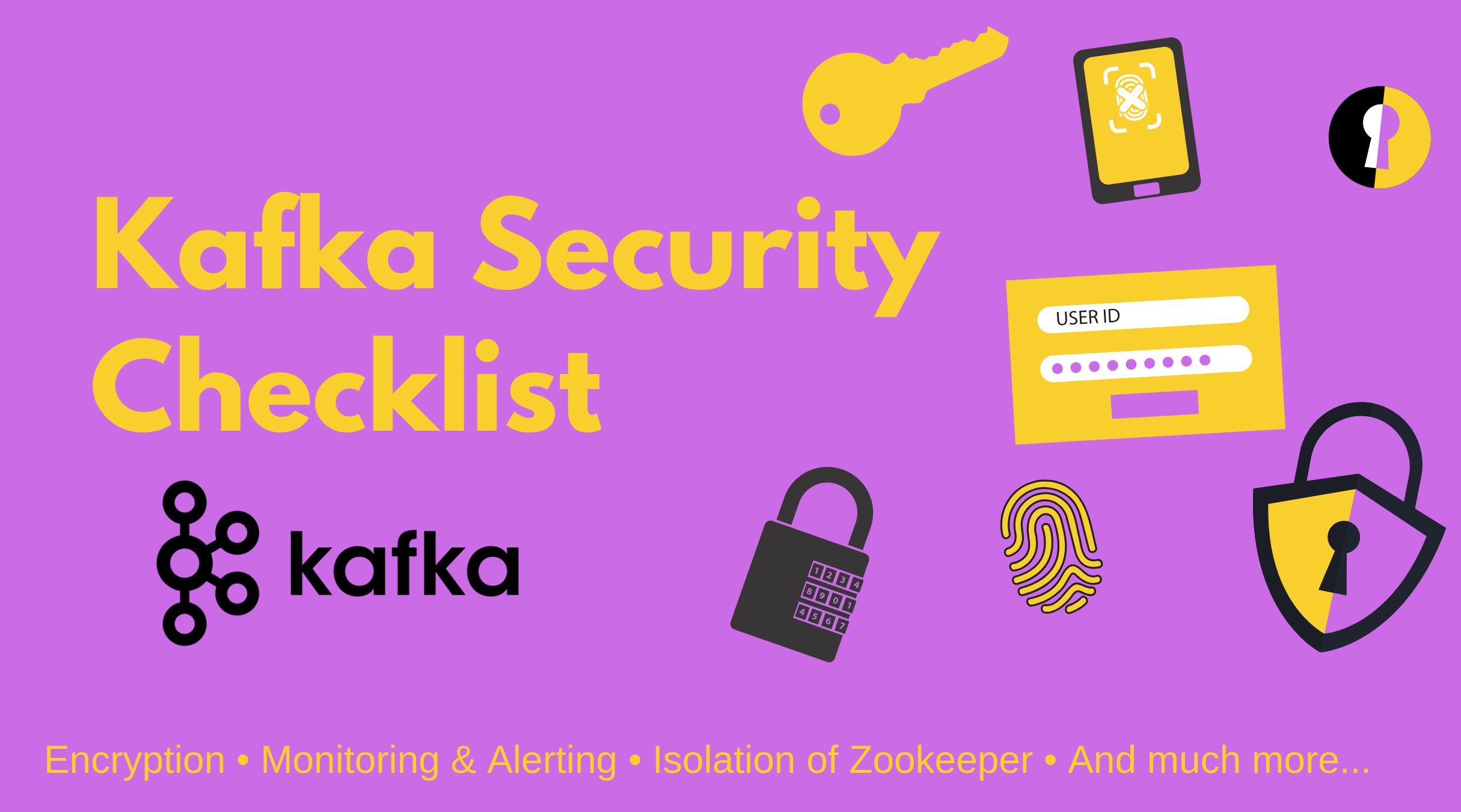 Kafka Optimization:  Kafka Security Checklist
