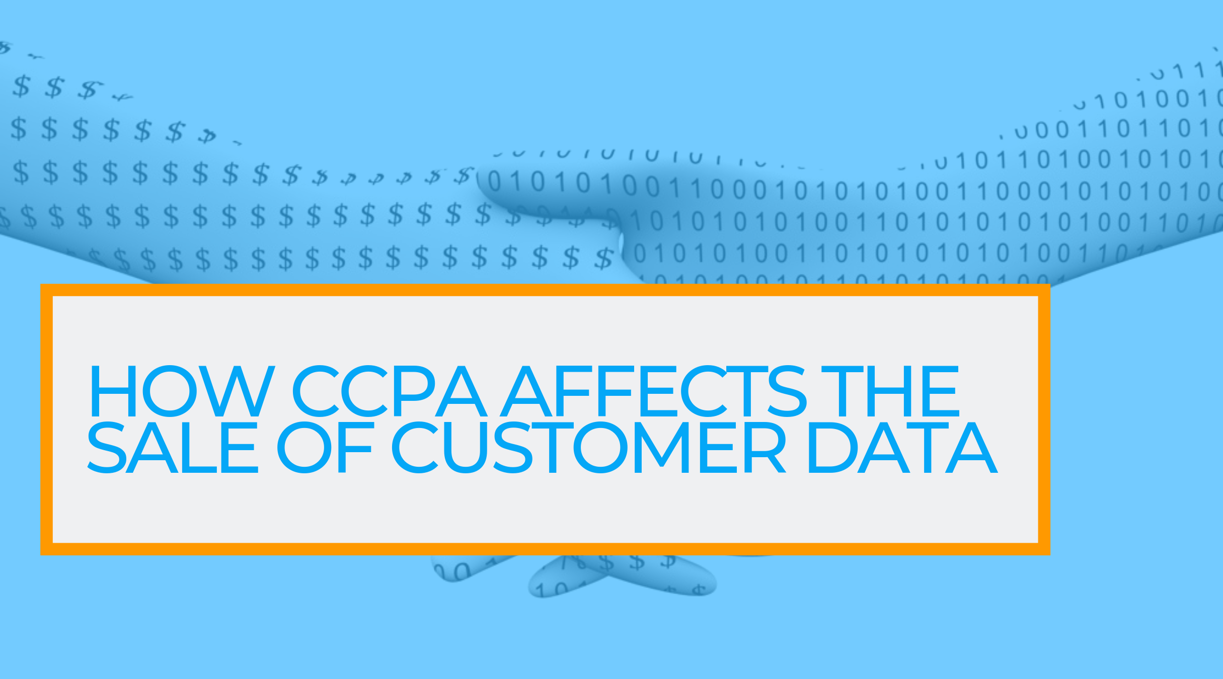 How CCPA Affects the Sale of Customer Data