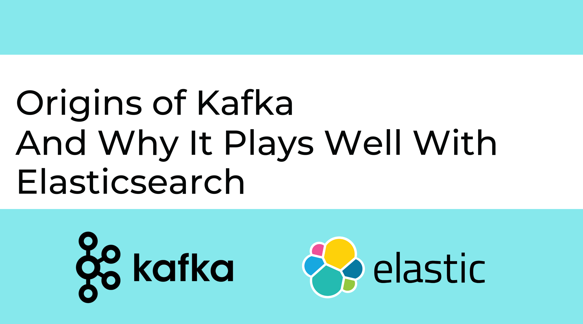 Origins of Kafka and Why it Plays Well With Elasticsearch