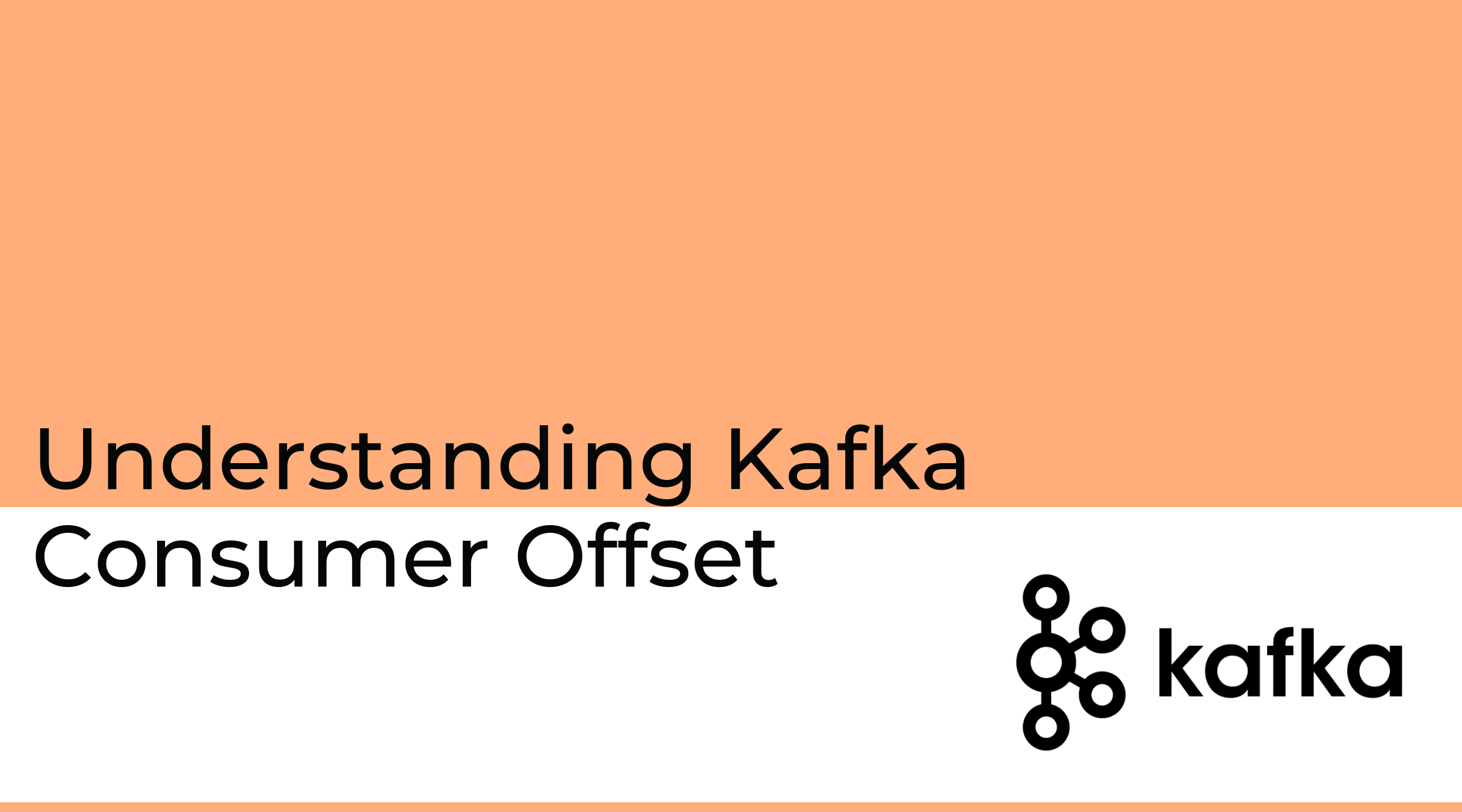 "The image reads, ""Understanding Kafka consumer offset"" and contains the Kafka logo."