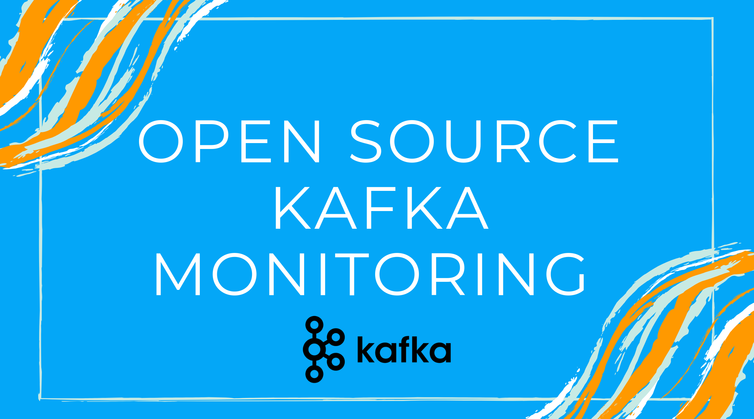 Open Source Monitoring for Kafka