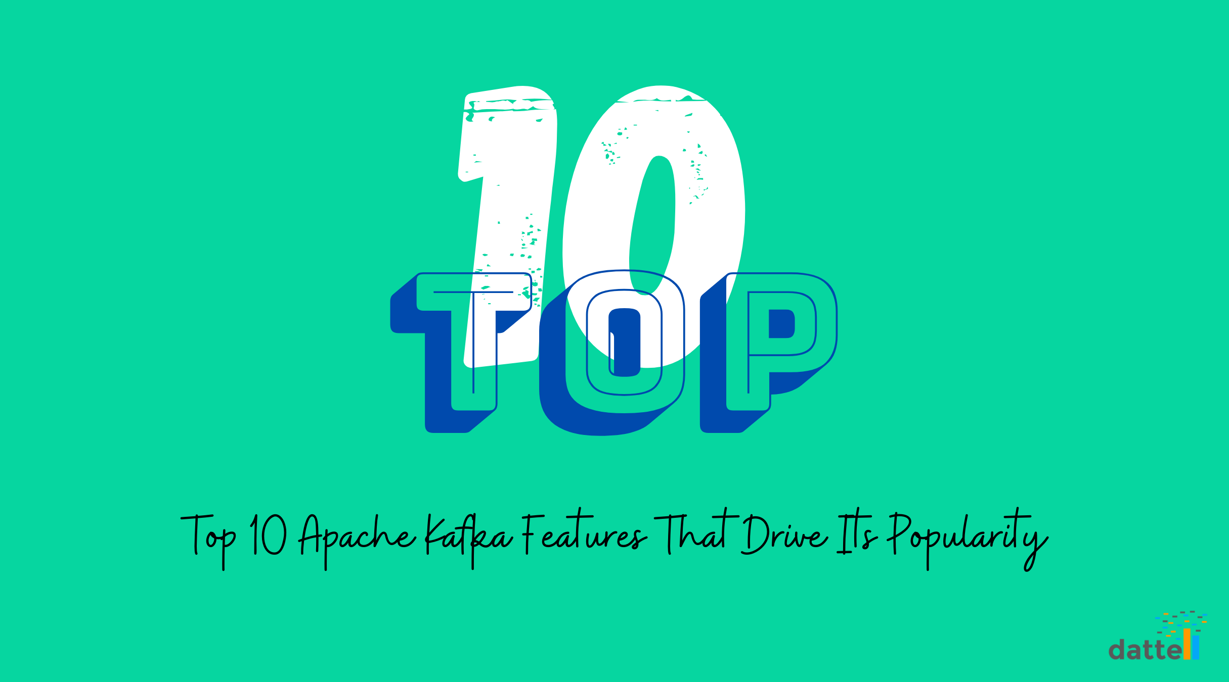 Top 10 written in large font with the subtitle, Top 10 Apache Kafka Features, below it.