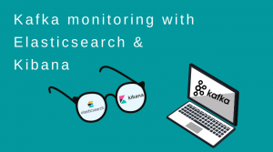 Kafka Monitoring with Elasticsearch