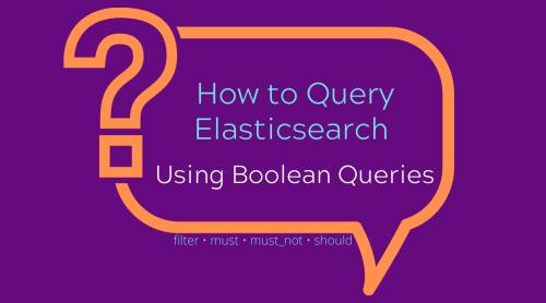 Elasticsearch Boolean Queries