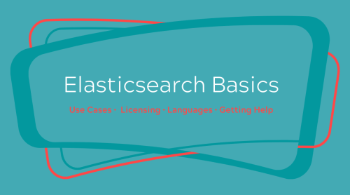 Learn how Elasticsearch works from licensing to use cases to programming languages to learning where to get help and support.